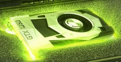 评测NVIDIA GTX 1050怎么样以及GTX1080 Ti显卡如何